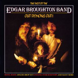 Out Demons Out! The Best of Edgar Broughton Band