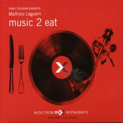 Mathieu Leguern - Music 2 Eat: Ducasse Restaurant