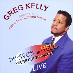 Heaven or Hell: You've Got to Choose - Greg Kelly
