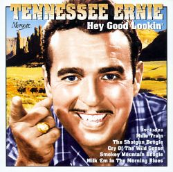 Hey Good Looking - Tennessee Ernie Ford