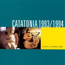 Catatonia - The Crai EPs 1993/94: For Tinkerbell & Hooked