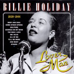 Billie Holiday - Lover Man: 1939-1944