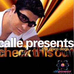 Calle Presents Disco Dogs - Check This Out