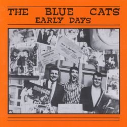 Blue Cats - Early Days