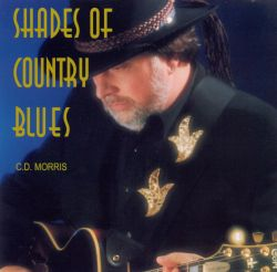 C.D. Morris - Shades of Country Blues