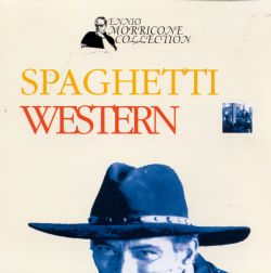 Spaghetti Western: The Ennio Morricone Collection