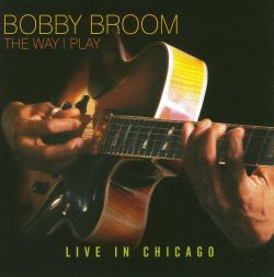 The Way I Play: Live in Chicago