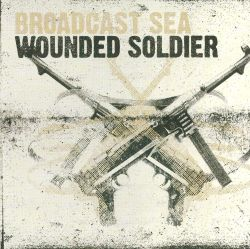 Broadcast Sea - Wounded Soldier