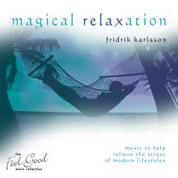 The Feel Good Collection: Magical Relaxation
