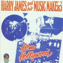 Harry James - From Hollywood