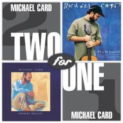 Michael Card - Two For One: Present Reality/Joy In The Journey