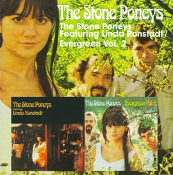 Stone Poneys Featuring Linda Ronstadt/Evergreen, Vol  2 - Stone