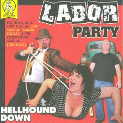 Labor Party - Hellhound Down