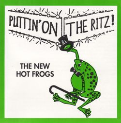 The New Hot Frogs - Puttin on the Ritz
