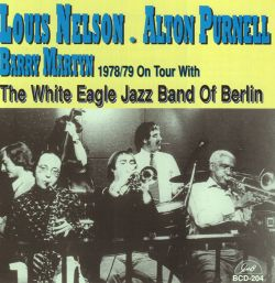 Barry Martyn / Louis Nelson / Alton Purnell - With the White Eagle Jazz Band of Berlin