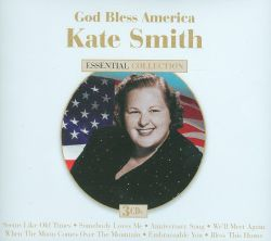 Kate Smith - Essential Collection: God Bless America