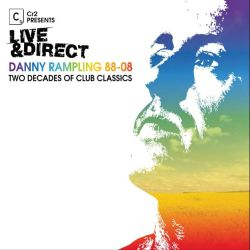 Live and Direct: Danny Rampling 88-08, Two Decades of Club Classics