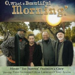 Henry Franklin - O, What a Beautiful Morning