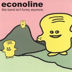 Econoline - This Band Isn't Funny Anymore