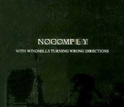 Nocomply - With Windmills Turning Wrong Directions