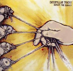 Caterpillar Tracks - Scrape the Summer