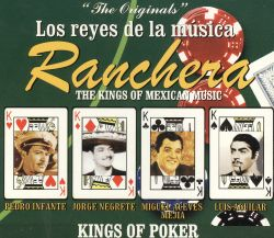 Ranchera: The Kings Of Mexican Music