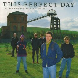 This Perfect Day - Setting Things Straight 1987-2007