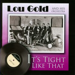 Lou Gold - It's Tight Like That