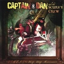 Captain Dan and the Scurvy Crew - Rimes of the Hip Hop Mariners