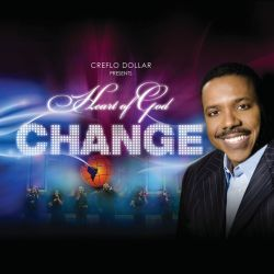 Creflo A. Dollar Jr. - Change