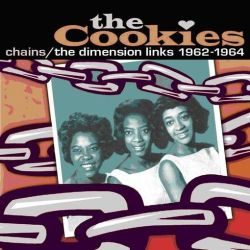 The Cookies - Chains: The Dimension Links 1962-1964