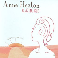 Anne Heaton - Blazing Red