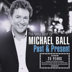 Michael Ball - The Very Best of Michael Ball: Past & Present