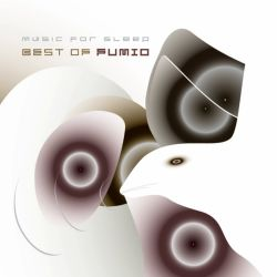 Best of Fumio: Music for Sleep