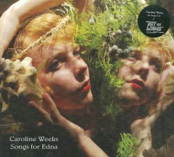 Caroline Weeks - Songs for Edna