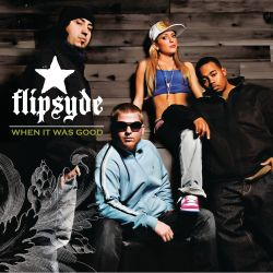 Flipsyde - When It Was Good