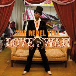 The Rebel Yell: Love & War