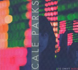 Cale Parks - To Swift Mars