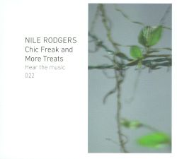 Nile Rodgers - Chic Freak and More Treats