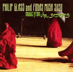 Philip Glass and Foday Musa Suso: The Screens