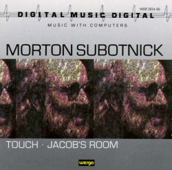 Subotnick: Touch; Jacob's Room