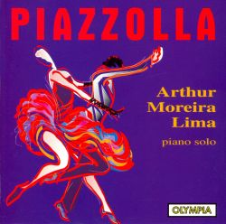 Astor Piazzolla - Arthur Moreira Lima Plays Piazzolla