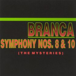 "Glenn Branca: Symphony Nos. 8 & 10 ""The Mysteries"""