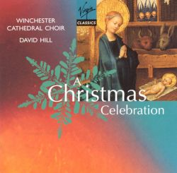 Winchester Cathedral Choir / David Hill - A Christmas Celebration