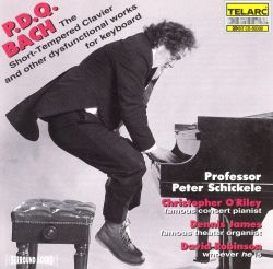 P.D.Q. The Short-Tempered Clavier and Other Dysfunctional Works for Keyboard
