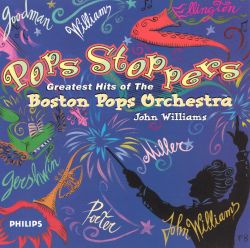 Pops Stoppers: Greatest Hits of the Boston Pops Orchestra