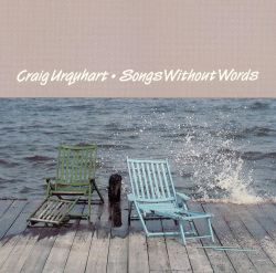 Craig Urquhart: Songs without Words