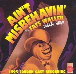 Ain't Misbehavin': The Fats Waller Musical Show (1995 ...
