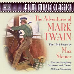 The Adventures of Mark Twain: The 1944 Score by Max Steiner