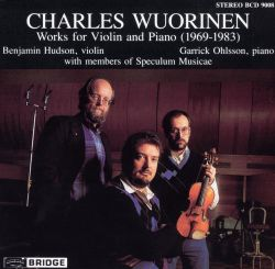Charles Wuorinen: Works for Violin and Piano, 1969-1983